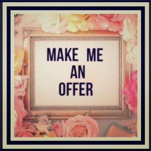 I love offers! Please make offers!!